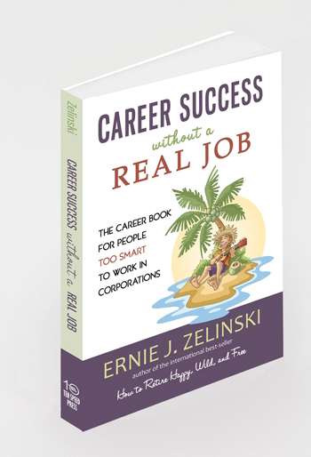 Career Book for People Too Smart to Work in Corporations